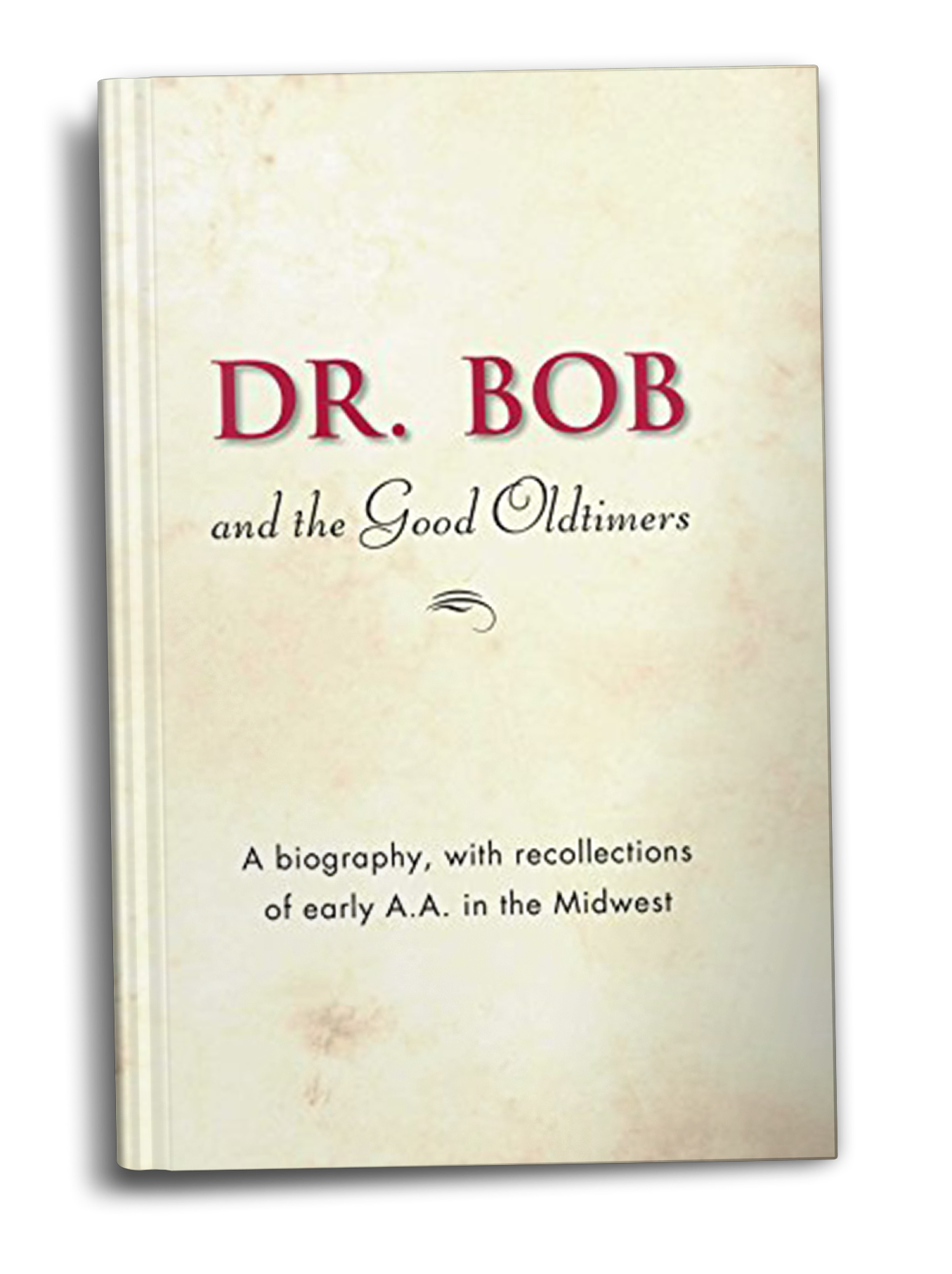 Dr. Bob and the Good Old Timers