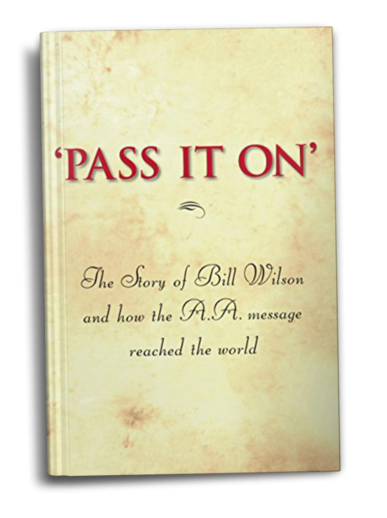 'Pass It On': The Story of Bill Wilson
